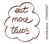 handwritten phrase eat more...   Shutterstock . vector #770439367