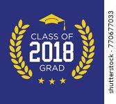 class of 2018   congratulations ... | Shutterstock .eps vector #770677033