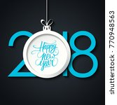 2018 happy new year celebrate... | Shutterstock .eps vector #770948563