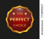 perfect choice badge on black... | Shutterstock .eps vector #771890527