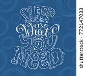 sleep it s what you need... | Shutterstock .eps vector #772147033