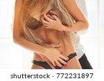 hands of sensual couple. sexy...   Shutterstock . vector #772231897