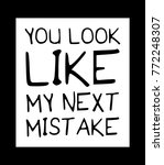 funny quote   you look like my... | Shutterstock .eps vector #772248307