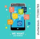 we want feedback online service ... | Shutterstock .eps vector #772381783