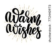 warm wishes. hand drawn... | Shutterstock .eps vector #772440973