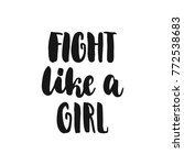 fight like a girl   hand drawn... | Shutterstock .eps vector #772538683