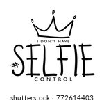 i don't have selfie control...   Shutterstock .eps vector #772614403