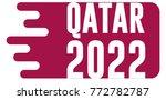 banner for qatar 2022 | Shutterstock .eps vector #772782787