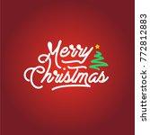 merry christmas lettering | Shutterstock .eps vector #772812883