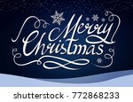 merry christmas calligraphic... | Shutterstock .eps vector #772868233