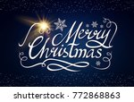 merry christmas calligraphic... | Shutterstock .eps vector #772868863