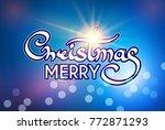 merry christmas calligraphic... | Shutterstock .eps vector #772871293