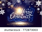 merry christmas calligraphic... | Shutterstock .eps vector #772873003