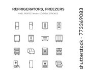 refrigerators flat line icons.... | Shutterstock .eps vector #773369083