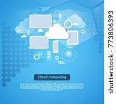 cloud computing technology... | Shutterstock .eps vector #773806393