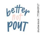 better not pout | Shutterstock .eps vector #773843917