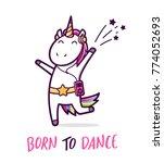 cute unicorn dancing like a... | Shutterstock . vector #774052693
