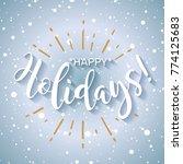happy holidays. beautiful... | Shutterstock .eps vector #774125683