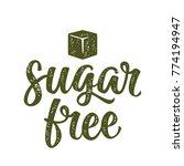 sugar free lettering with cube. ... | Shutterstock .eps vector #774194947