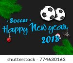 happy new year 2018 and soccer... | Shutterstock .eps vector #774630163