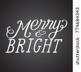 chalkboard merry and bright... | Shutterstock .eps vector #774684343