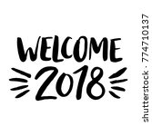 welcome 2018 phrase with brush... | Shutterstock .eps vector #774710137