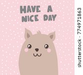 have a nice day cute... | Shutterstock .eps vector #774971863