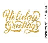 holiday greetings brush hand... | Shutterstock .eps vector #775202437