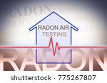 the danger of radon gas in our... | Shutterstock . vector #775267807