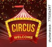 circus sign vector. retro... | Shutterstock .eps vector #775356397