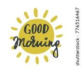 good morning  handdrawn... | Shutterstock .eps vector #776516467