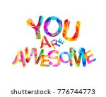 you are awesome. inscription of ...   Shutterstock .eps vector #776744773