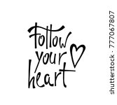 follow your heart.... | Shutterstock .eps vector #777067807