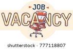 job vacancy sign with office... | Shutterstock .eps vector #777118807