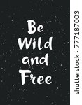 inspirational quote be wild and ... | Shutterstock .eps vector #777187003