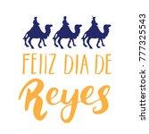 feliz dia de reyes  happy day... | Shutterstock .eps vector #777325543