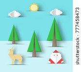 cut santa claus  deer  tree in... | Shutterstock .eps vector #777458473