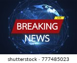 breaking news live on world map ... | Shutterstock .eps vector #777485023