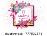 8 march. happy mother's day.... | Shutterstock . vector #777532873