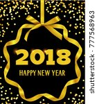 happy new year 2018. greeting... | Shutterstock .eps vector #777568963