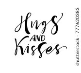 hugs and kisses phrase. ink... | Shutterstock .eps vector #777620383