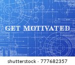 get motivated sign technical... | Shutterstock .eps vector #777682357