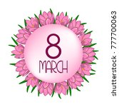 greeting card. 8 march. spring... | Shutterstock .eps vector #777700063