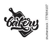 bakery logo in lettering style. ...   Shutterstock .eps vector #777854107