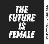 the future is female vector... | Shutterstock .eps vector #778015837