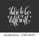 dare to be different   hand... | Shutterstock .eps vector #778170247