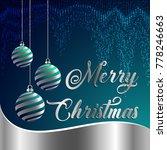 merry christmas silver balls...   Shutterstock .eps vector #778246663