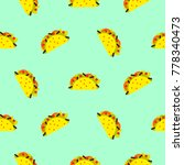 taco mexican food seamless blue ... | Shutterstock .eps vector #778340473