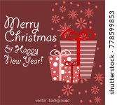 christmas gifts with ribbon.... | Shutterstock .eps vector #778599853