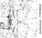 grunge black and white pattern. ... | Shutterstock . vector #778948063